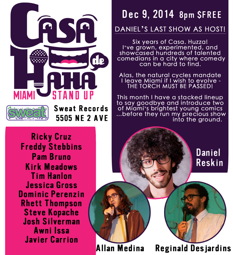 Flyer for Daniel's last Casa de Haha as host... for the Miami version.