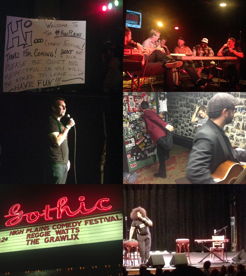 High Plains action! The first sign at Hi-Dive, Marc Maron drop by a live podcast, Matt Braunger, backstage at 3 Kings, the final show with Reggie Watts.